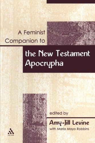 A Feminist Companion to the New Testament Apocrypha (Feminist Companion to the New Testament & Early Christian Literature)