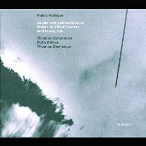 Lauds and Lamentations: Music of Elliott Carter and Isang Yun