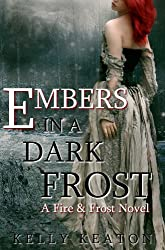 Embers in a Dark Frost (Fire and Frost, Part One Book 1)