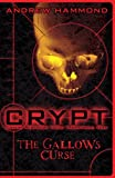 Andrew Hammond CRYPT: The Gallows Curse (Crypt: Covert Response Youth Paranormal Team)