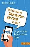 Hast du schon ein Wehrmachtsgeschenk f�r Oma?: Die peinlichsten Autokorrekturfehler (Beck Paperback)