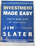 Investment Made Easy: How to Make More of Your Money