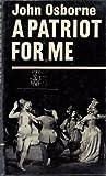 A Patriot for Me (0571065376) by Osborne, John