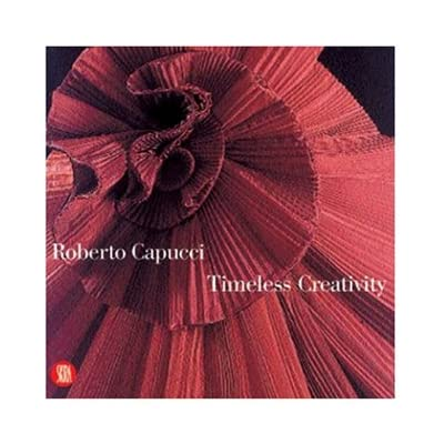 Roberto Capucci: Timeless Creativity (Paperback)