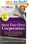 Start Your Own Corporation: Why the R...