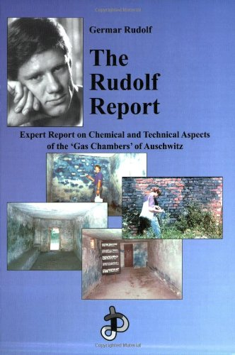 The Rudolf Report Expert Report on Chemical and Technical Aspects Holocaust Handbooks Series 2096799165X