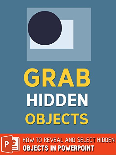How To Reveal and Select Hidden Objects in Powerpoint