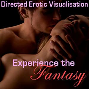 Experience the Fantasy: Directed Erotic Visualisation | [Essemoh Teepee]