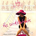 The Ex-Debutante (       UNABRIDGED) by Linda Francis Lee Narrated by Susan Bennett