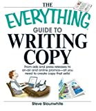 img - for by Slaunwhite, Steve The Everything Guide To Writing Copy: From Ads and Press Release to On-Air and Online Promos--All You Need to Create Copy That Sells (2007) Paperback book / textbook / text book