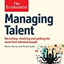 Managing Talent: The Economist Audiobook by Michel Syrett, Marion Devine Narrated by Karen Cass