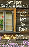 An Amish Journey-Set Free-Volume 4- Lost Son Found