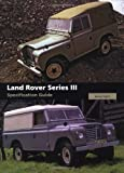 Land Rover Series III Specification Guide James Taylor