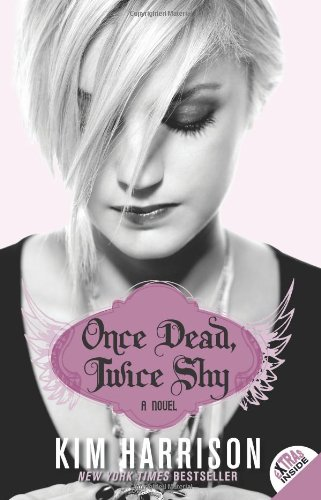 Once Dead, Twice Shy by Kim Harrison