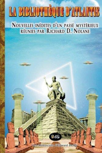 La Bibliotheque d'Atlantis: Anthologie reunie par Richard D