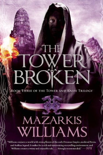 The Tower Broken: Book Three of the Tower and Knife Trilogy