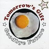 Goodbye Future by Tomorrow's Gift