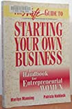 img - for The Nafe Guide to Starting Your Own Business: A Handbook for Entrepreneurial Women book / textbook / text book