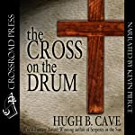 The Cross on the Drum | Hugh B. Cave