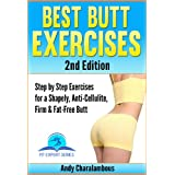 Best Butt Exercises For Women - Exercises for a Shapely, Anti-Cellulite, Firm & Fat-Free Butt (Fit Expert Series - Book 1)by Andy Charalambous