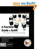 A Practical Guide to SysML: The Systems Modeling Language (The Morgan Kaufmann Omp Press)