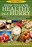 img - for How To Cook Healthy In A Hurry #2: More Than 35 New Quick and Easy Recipes (Volume 3) book / textbook / text book