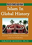img - for Islam in Global History: Volume One: From the Death of Prophet Muhammed to the First World War book / textbook / text book