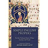 Simple English Propers: For the Ordinary Form of Mass Sundays and Feasts ~ Jeffrey Tucker