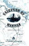 Valuation of Marinas (An Appraisal Institute Handbook) (0922154511) by Simpson, John A.
