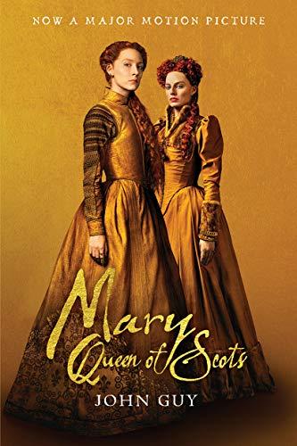 Mary Queen of Scots (Tie-In) The True Life of Mary Stuart [Guy, John - Fletcher & Company] (Tapa Blanda)