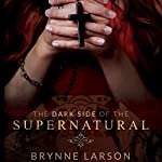 The Dark Side of the Supernatural: Every Path Leads Somewhere... | Brynne Larson