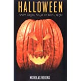 Halloween: From Pagan Ritual to Party Night ~ Nicholas Rogers