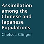 Assimilation Among the Chinese and Japanese Populations | Chelsea Clinger