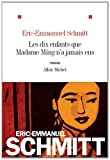 Les dix enfants que Madame Ming n\'a jamais eus par Eric-Emmanuel Schmitt