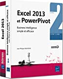 Excel 2013 et PowerPivot - Coffret de 2 livres : Business Intelligence simple et efficace