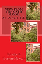 View From the Sixth Floor:: An Oswald Tale