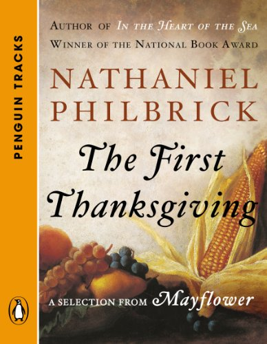 Nathaniel Philbrick - The First Thanksgiving