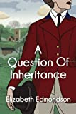 img - for A Question of Inheritance (A Very English Mystery) book / textbook / text book