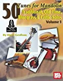 img - for 50 Tunes for Mandolin, Volume 1: Traditional, Old Time, Bluegrass and Celtic Solos book / textbook / text book