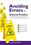 Avoiding Errors in General Practice: Clinical Cases and Medico-legal Issues (AVE - Avoiding Errors) Kevin Barraclough