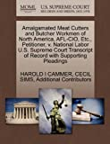 img - for Amalgamated Meat Cutters and Butcher Workmen of North America, AFL-CIO, Etc., Petitioner, v. National Labor U.S. Supreme Court Transcript of Record with Supporting Pleadings book / textbook / text book