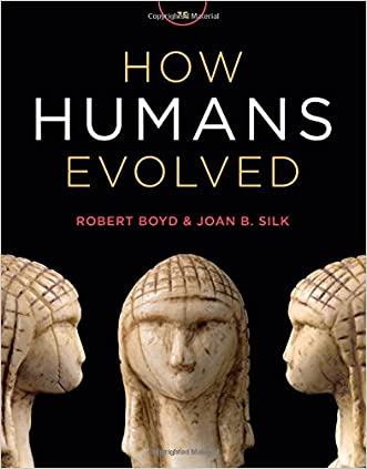 How Humans Evolved (Seventh Edition) written by Robert Boyd