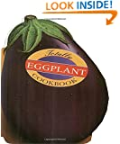 Totally Eggplant Cookbook (Totally Cookbooks)