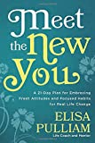 img - for Meet the New You: A 21-Day Plan for Embracing Fresh Attitudes and Focused Habits for Real Life Change book / textbook / text book
