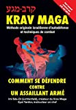 img - for Krav-Maga: Comment se d??fendre contre un assaillant arm??: M??thode originale isra??lienne d'autod??fense et techniques de combat by Imi Sde-Or (2015-12-10) book / textbook / text book