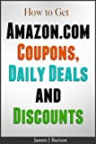 How to get Amazon.com Coupons, Daily Deals and Discounts
