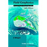 Field Geophysics (Geological Field Guide) ~ John Milsom