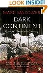 Dark Continent: Europe's Twentieth Ce...