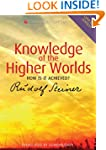 Knowledge of the Higher Worlds: How i...