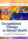 img - for Occupational Therapy in Mental Health (text only) 1st (First) edition by Dr C. Brown,V. Stoffel book / textbook / text book